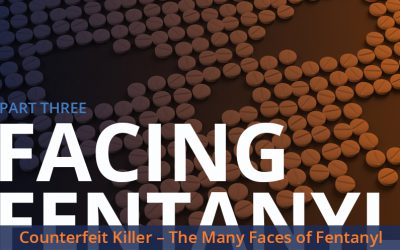 Counterfeit Killer – The Many Faces of Fentanyl