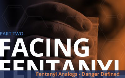 Fentanyl Analogs – Danger Defined